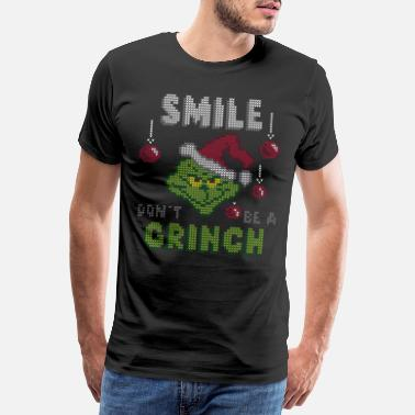 Grinch Smile Don't Be A Grinch Ugly Christmas T-Shirt - Mannen premium T-shirt