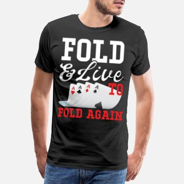 Full House Fold And Live To Fold Again - Men's Premium T-Shirt