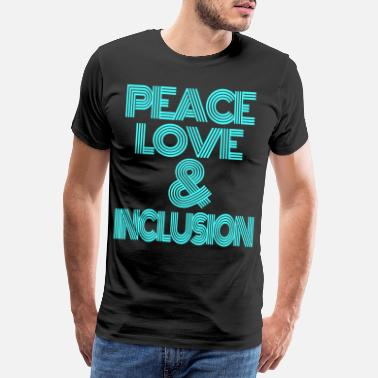 Behinderung Peace love and inclusion - Männer Premium T-Shirt