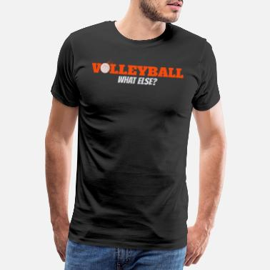 Volleybal Set Volleybal wat anders - Mannen premium T-shirt