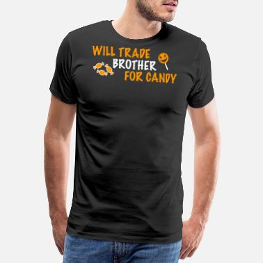 Süßigkeiten Will Trade Brother For Candy Halloween - Männer Premium T-Shirt