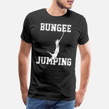 Bungee Jumping BUNGEE JUMPING - Men's Premium T-Shirt