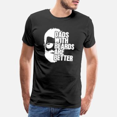 Vollbart Papas mit Bart Dads with Beards are Better - Männer Premium T-Shirt