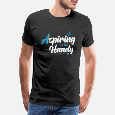 Handy Man Aspiring To Be Handy DIY sew cutting glue - Men's Premium T-Shirt