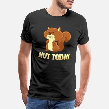 Habitat Funny Squirrel Nut Today Not Today Squirrel - Men's Premium T-Shirt