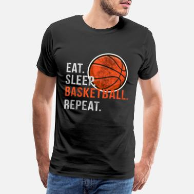 Basketball Eat Sleep Basketball Repeat - Scratch - Men's Premium T-Shirt
