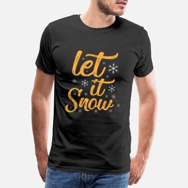 Let It Snow Let it snow - Männer Premium T-Shirt