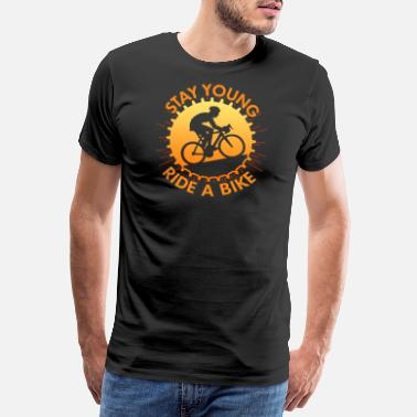 Mountain Bike Free Ride Stay Young Ride A Bike - Men's Premium T-Shirt
