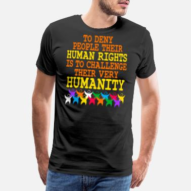 Decline To Deny People Their Human Rights Is To - Men's Premium T-Shirt
