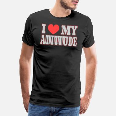 Admire I Love My Attitude tee design. Makes an awesome - Men's Premium T-Shirt