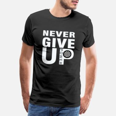 Never Give Up Gi aldri opp - Premium T-skjorte for menn