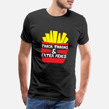 Extra Big things & extra fries - French fries - Men's Premium T-Shirt