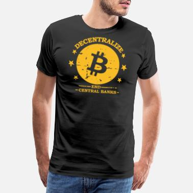END CENTRALBANKS FED BITCOIN CRYPTO CURRENCY - Men's Premium T-Shirt