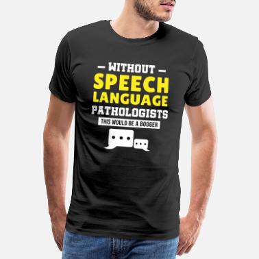 Therapy Speech Language Patologist Therapy Therapist Gift - Miesten premium t-paita