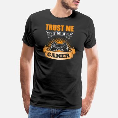 The Gameslave Trust me iam a gamer saying english - Men's Premium T-Shirt