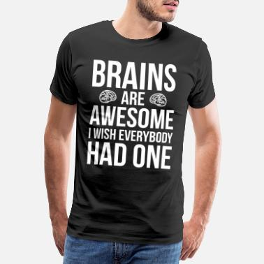 Sprüche Brains Are Awesome Funny Quote - Männer Premium T-Shirt