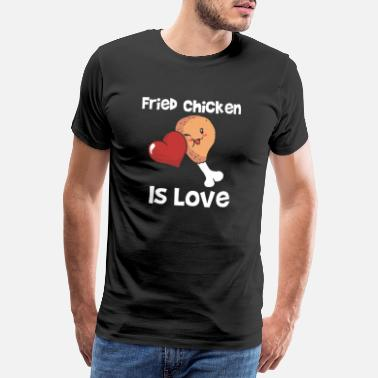 Fried Egg Fried Chicken Is Love Meat Legs Red Heart Cutie - Men's Premium T-Shirt