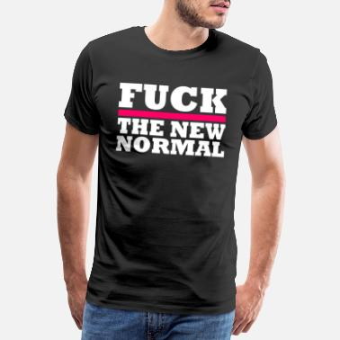 Afstand Fuck The New Normal - Mannen premium T-shirt