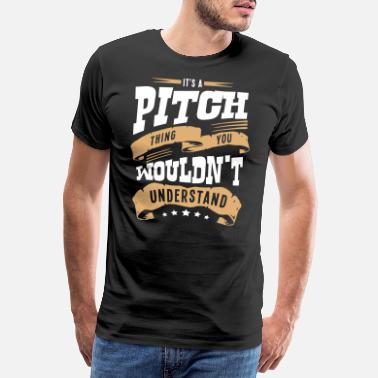 Pitching its a pitch thing you wouldnt understand - Men's Premium T-Shirt