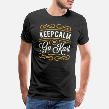Karte Keep Calm And Go Kart Racing racing - Men's Premium T-Shirt