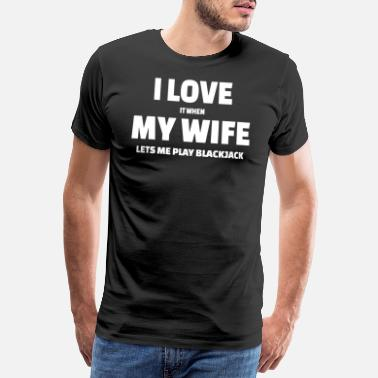 Laser Casino Blackjack : I love my Wife - Männer Premium T-Shirt