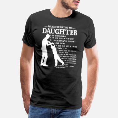 Dating Father's Day Rules For Dating My Daughter - Men's Premium T-Shirt