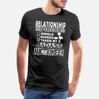 Auctions Auctioneer Relationship Status - Men's Premium T-Shirt