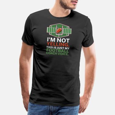 Quarterback I'm not yelling This is my football coach voice - Men's Premium T-Shirt