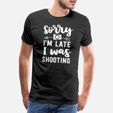Editor Funny Photographer Gift Photography Sorry Im Late - Men's Premium T-Shirt