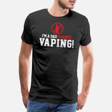 E-cigarett Vaping anti-smoke pappa - Premium T-shirt herr