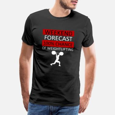 Weightlifting Weekend Forecast Weightlifting - Gewichtheben - Männer Premium T-Shirt