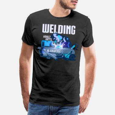 Welders Welder Welding welder art craft gift - Men's Premium T-Shirt