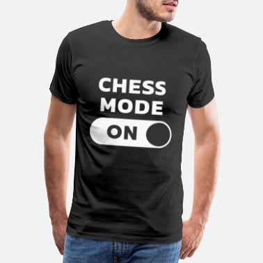 Chess Mode On Chess checkmate mode - Men's Premium T-Shirt
