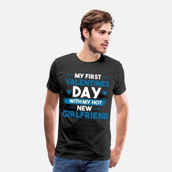 Love T-Shirts - My First Valentines Day With My Hot New - Men's Premium T-Shirt black