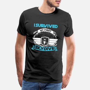 Sky Diving I Survived My First Skydive Extreme Sports - Men's Premium T-Shirt