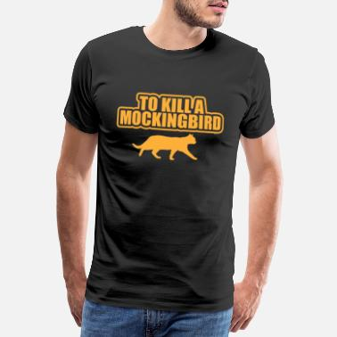 Mocking Bird Mocking Bird Funny Cat Hunter Kittens Owners - Men's Premium T-Shirt