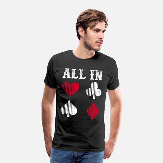 Play T-Shirts - All In Poker Fun Games Casino Card Games Gift - Men's Premium T-Shirt black