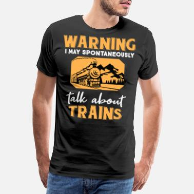 Spontaneously Funny Train Gift Steam Engine Locomotive Railway - Men's Premium T-Shirt