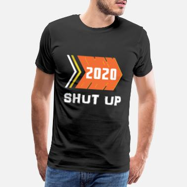 Annual 2020 shut up - Men's Premium T-Shirt