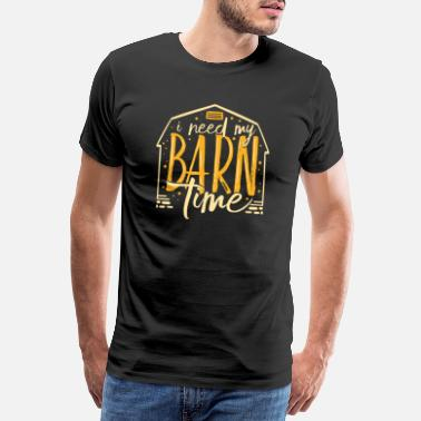 Search LAND LIFE / FARM LIFE / COUNTRY Life: Barn Time - Men's Premium T-Shirt