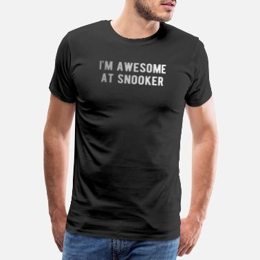 Search POOL / BILLIARDS: I'm awesome at snooker - Men's Premium T-Shirt