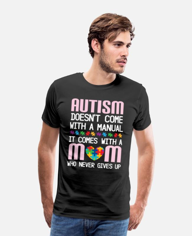 Bless You T-Shirts - Autism doesn't come with a manual, but m - Men's Premium T-Shirt black