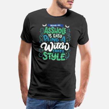 Grimmig Being A Witch Takes Style - Halloween - Männer Premium T-Shirt