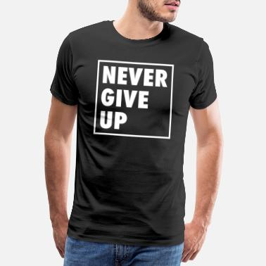 Soccer Never Give Up - Männer Premium T-Shirt
