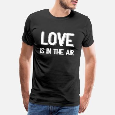 Liefde Is Liefde Gift Valentine Love is in de lucht - Mannen premium T-shirt