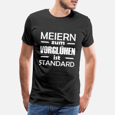 Pregaming Meiern for preheating is standard / party / disco - Men's Premium T-Shirt