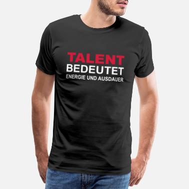 Talent Talent - Männer Premium T-Shirt