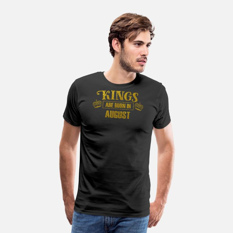 Birthday T-Shirts - Kings are born in august - birthday king - Men's Premium T-Shirt black