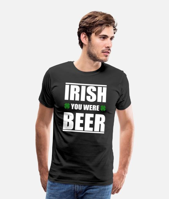 St. Patrick's Day T-Shirts - Irish You Were Beer T-Shirt Green Beer St Patrick - Men's Premium T-Shirt black