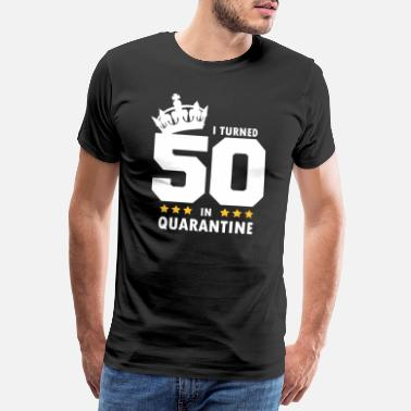 50th Birthday Present I Turned 50 In Quarantine 1970 T-Shirt Gift - Men's Premium T-Shirt